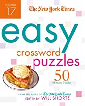 The New York Times Easy Crossword Puzzles Volume 17: 50 Monday Puzzles from the Pages of The New York Times