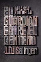 El guardián entre el centeno (El libro de bolsillo - Literatura) (Spanish Edition)