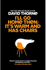 I'll Go Home Then; It's Warm and Has Chairs Kindle Edition