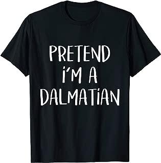 Pretend I'm A Dalmatian Costume Funny Halloween Party T-Shirt