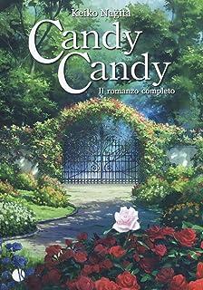 Candy Candy. Il romanzo completo