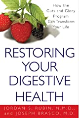 Restoring Your Digestive Health:: A Proven Plan to Conquer Crohn's, Colitis, and Digestive Diseases Kindle Edition