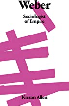 Weber: Sociologist of Empire (English Edition)