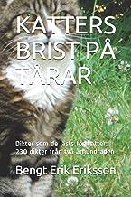 Katters Brist På Tårar: Dikter som de lästs för katter: 230 dikter från två århundraden