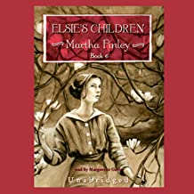 Elsie's Children: Original Elsie Classics, Book 6