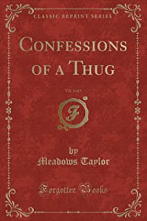 Confessions of a Thug, Vol. 3 of 3 (Classic Reprint)
