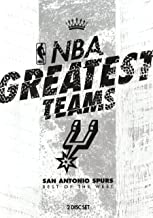 NBA: Greatest Teams San Antonio Spurs: Best Of The West