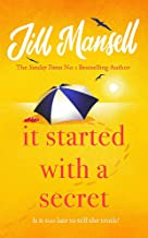 It Started with a Secret: THE scorching new novel of this summer, from the SUNDAY TIMES-bestselling author of MAYBE THIS TIME