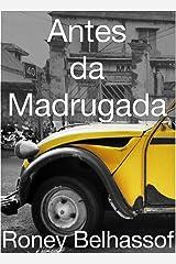 Antes da Madrugada (Portuguese Edition) Kindle Edition