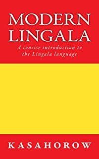 Modern Lingala: A concise introduction to the Lingala language (Lingala kasahorow)