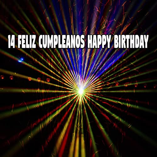 14 Feliz Cumpleanos Happy Birthday by Happy Birthday Party ...