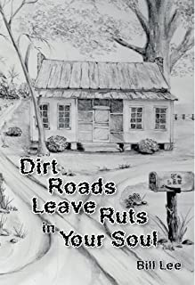 Dirt Roads Leave Ruts in Your Soul (English Edition)
