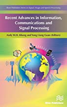 Recent Advances in Information, Communications and Signal Processing (River Publishers Series in Signal, Image and Speech Processing)