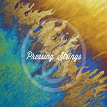 Pressing Strings [Explicit]