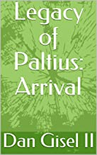 Legacy of Paltius: Arrival