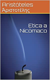 Etica a Nicómaco (Spanish Edition)