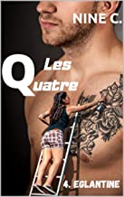 LES QUATRE: 4. EGLANTINE (French Edition)