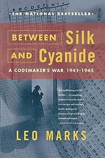 """Between Silk and Cyanide: A Codemaker's War, 1941 to 1945 """