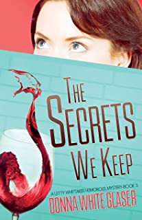 The Secrets We Keep: A Letty Whittaker 12 Step Mystery