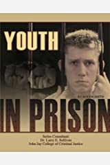 Youth in Prison (Incarceration Issues: Punishment, Reform) Kindle Edition