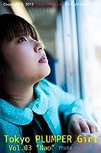 Tokyo PLUMPER Girl #03 -Nao-: Chubby Women Photo Book (Tokyo MINOLI-do) (Japanese Edition)