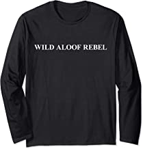 Wild Aloof Rebel Long Sleeve T shirt | Tshirt Tee White Font