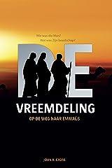 De Vreemdeling op de weg naar Emmaüs: Wie was die Man? Wat was Zijn boodschap? (Dutch Edition) Format Kindle