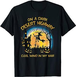 On A Dark Desert Highway Cool Wind In My Hair Halloween Tee