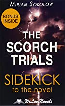 The Scorch Trials (The Maze Runner, Book 2): A Sidekick to the James Dashner Boo