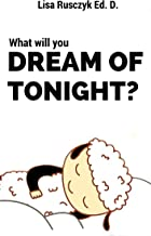 What Will You Dream of Tonight?: A Going to Sleep Picture Book - A Bedtime Story, Early/Beginner Readers, Children's book, Picture Book, Kids Book Collection, ... You...Bedtime stories children's books 7)
