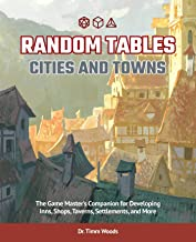 Random Tables: Cities and Towns: The Game Master's Companion for Developing Inns, Shops, Taverns, Settlements, and More PDF