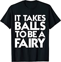 Mens It takes balls to be a Fairy! So cool!