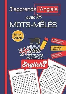 J'apprends l'Anglais avec les Mots-Mêlés: Livre Anglais Francais avec 40..