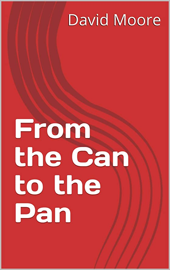 From the Can to the Pan (English Edition)