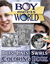 Boy Meets World Dots Lines Swirls Coloring Book: Boy Meets World Featuring Fun And Relaxing Activity Swirls-Dots-Diagonal ...
