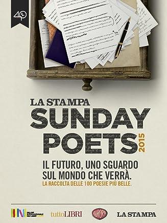 Sunday Poets 2015. Il futuro, uno sguardo sul mondo che verrà