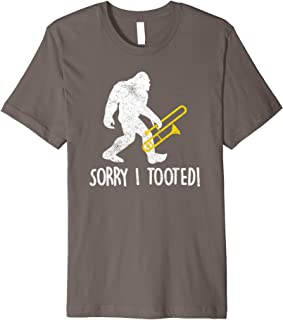 Funny Trombone Player Gift Sorry I Tooted Bigfoot T Shirt Premium T-Shirt