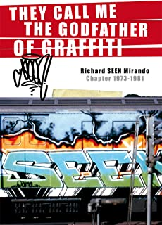 THEY CALL ME THE GODFATHER OF GRAFFITI CHAPTER 1973-1981