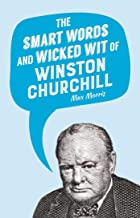 The Smart Words and Wicked Wit of Winston Churchill