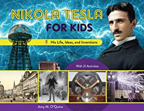Nikola Tesla for Kids: His Life, Ideas, and Inventions, with 21 Activities (For Kids series)