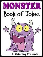 Monster Book of Jokes for Kids. Short, Funny, Clean and Corny Kid's Jokes - the Funniest Monster Jokes for all the Family....