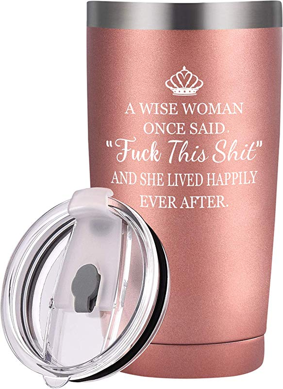 A Wise Woman Once Said Wine Tumbler For Women Travel Tumbler Friends Gift For Birthday Divorce Coworker Retirement 20 Oz Stainless Steel Insulated Tumbler With Lid And Straws Rose Gold