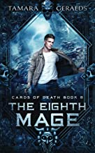 The Eighth Mage: a supernatural urban fantasy action adventure (Cards of Death book 8)