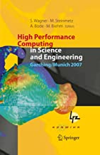 High Performance Computing in Science and Engineering, Garching/Munich 2007: Transactions of the Third Joint HLRB and KONW...