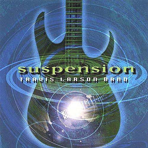 Amazon.com: Suspension: Travis Larson Band: MP3 Downloads