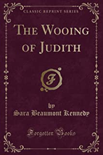 The Wooing of Judith (Classic Reprint)