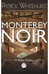 MONTEREY NOIR (A BARKER MYSTERY Book 1) Kindle Edition