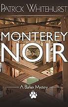 MONTEREY NOIR (A BARKER MYSTERY Book 1)