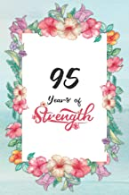 95th Birthday Journal: Lined Journal / Notebook - Cute and Inspirational 95 yr Old Gift - Fun And Practical Alternative to a Card -  95th Birthday Gifts For Women - 95 Years of Strength