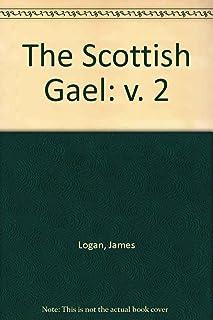 The Scottish Gael: v. 2